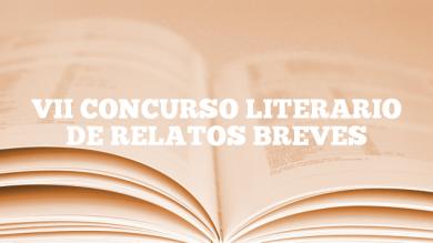 VII CONCURSO LITERARIO DE RELATOS BREVES